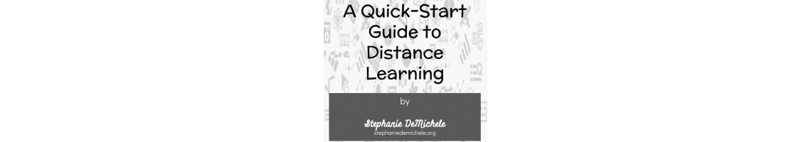 A Quick-Start Guide to Distance Learning